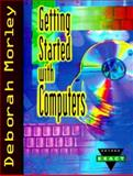 Getting Started with Computers, Morley, Deborah, 0030203635