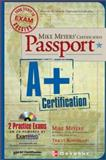 Mike Meyers' A+ Certification Passport, Meyers, Michael and Rosenblath, Tracy, 0072193638