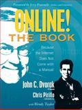 Online! the Book, Dvorak, John and Pirillo, Chris, 0131423630