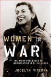 Women in War : The Micro-Processes of Mobilization in el Salvador, Viterna, Jocelyn, 0199843635