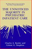 The Unnoticed Majority in Psychiatric Inpatient Care, Kiesler, C. A. and Simpkins, C. G., 0306443635