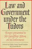 Law and Government under the Tudors : Essays Presented to Sir Geoffrey Elton, , 0521893631