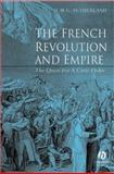The French Revolution and Empire : The Quest for a Civic Order, Sutherland, Donald M. G., 0631233636