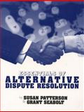 Essentials of Alternative Dispute Resolution, Patterson, Susan R. and Seabolt, D. Grant, 0929563638