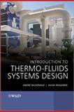 Introduction to Thermo-Fluids Systems Design, McDonald, André Garcia and Magande, Hugh, 1118313631