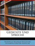 Gedichte Und Sprüche, Friedrich Wilhelm Nietzsche and Elisabeth Förster-Nietsche, 1148013636