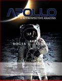 Apollo: a Retrospective Analysis, Roger Launius, 147823363X