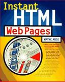 Instant HTML Web Pages, Wayne Ause, 1562763636