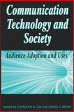 Communication Technology and Society : Audience Adoption and Uses, , 1572733632