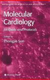 Molecular Cardiology : Methods and Protocols, Zhongjie Sun, 1588293637