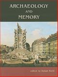 Archaeology and Memory, Boric, Dusan, 1842173634