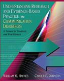 Understanding Research and Evidence-Based Practice in Communication Disorders : A Primer for Students and Practitioners, Haynes, William O. and Johnson, Carole E., 0205453635