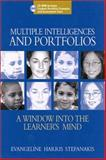 Multiple Intelligences and Portfolios : A Window into the Learners Mind, Stefanakis, Evangeline Harris, 0325003637