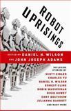 Robot Uprisings, Daniel H. Wilson, 0345803639