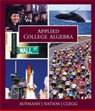 Applied College Algebra, Aufmann, Richard N. and Clegg, Daniel K., 0618073639