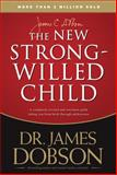 The New Strong-Willed Child, James C. Dobson, 1414313632