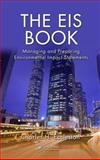 Managing and Preparing Environmental Impact Statements, Charles H. Eccleston, 1466583630