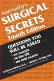 Abernathy's Surgical Secrets : Questions You Will Be Asked on Rounds, in the OR, on Oral Ezams, Alden H. Harken MD, Ernest E. Moore MD, 1560533633