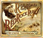 Railroad John and the Red Rock Run, Tony Crunk, 1561453633