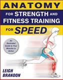 Anatomy for Strength and Fitness Training for Speed, Leigh Brandon, 0071633634