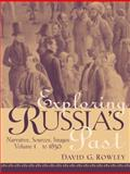 Exploring Russia's Past Vol. I : Narrative, Sources, Images to 1856, Rowley, David G., 0130653632