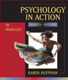 Psychology in Action : In Modules, Huffman, Karen, 0470083638