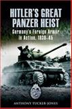 Hitler's Great Panzer Heist, Anthony Tucker-Jones, 0811703630