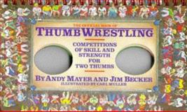 The Official Book of Thumb Wrestling, Andy Mayer and James Becker, 0894803638