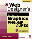 Web Designer's Guide to the Graphics : PNC, GIF and JPEG, Webster, Timothy, 1568303637
