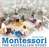 Montessori : The Australian Story, Feez, Susan, 1742233635