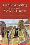 Health and Healing from the Medieval Garden, , 1843833638