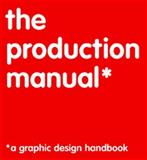 The Production Manual 0th Edition