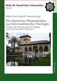 Die islamischen Wissenschaften aus Sicht muslimischer Theologen : Quellen, ihre Erfassung und neue Zugänge im Kontext kultureller Differenzen, , 3631603630