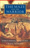 The Maze and the Warrior, Craig Wright, 0674013638
