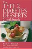The Type 2 Diabetes Desserts Cookbook, Soneral, Lois M. and Chavez, Charles L., 0737303638