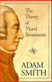 The Theory of Moral Sentiments, Adam Smith, 0895263637