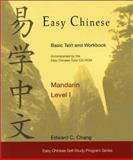 Easy Chinese - Mandarin Level I : Basic Text and Workbook, Chang, Edward, 096616363X