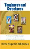 Toughness and Sweetness, Irlene Whiteman, 1463663633