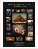 Montage Depictions of the Life of Jesus, Jacquelyn M. Allen James William Allen and Gabriella Gafni, 1493123637