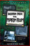 Skeleton Creek: Phantom Room, Patrick Carman, 1500803634