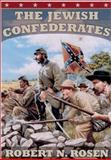 The Jewish Confederates, Rosen, Robert N., 1570033633