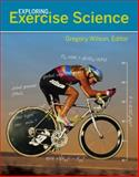 Exploring Exercise Science, Wilson, Gregory S., 0073523631