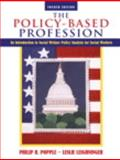 The Policy-Based Profession : An Introduction to Social Welfare Policy Analysis for Social Workers, Books a la Carte Plus MyHelpingLab, Popple, Philip R. and Leighninger, Leslie, 0205593631