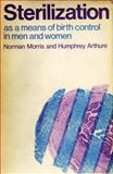 Sterilization As a Means of Birth Control in Men and Women, Norman Morris and Humphrey Arthure, 0720603633