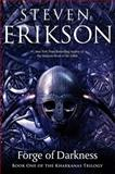 Forge of Darkness, Steven Erikson, 076532363X