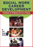 Social Work Career Development : A Handbook for Job Hunting and Career Planning, Doelling, Carol Nesslein, 0871013630