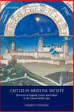 Castles in Medieval Society : Fortresses in England, France, and Ireland in the Central Middle Ages, Coulson, Charles L. H., 0199273634