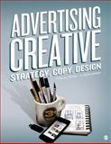 Advertising Creative : Strategy, Copy, and Design, Altstiel, Thomas (Tom) B. and Grow, Jean M., 1452203636
