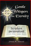 Gentle Whispers from Eternity, Johnny R. Almond, 1462723632