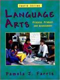 Language Arts : Process, Product, and Assessment, Farris, Pamela J., 1577663632